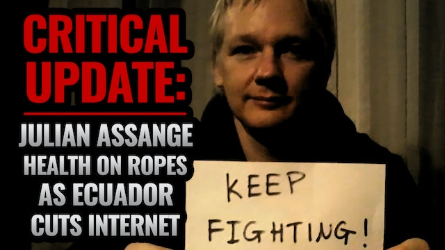 CRITICAL UPDATE JULIAN ASSANGE HEALTH...