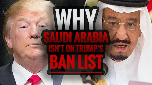 Why Saudi Arabia Isn't On Trump's Ban...