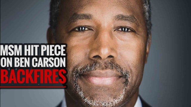 MSM Hit Piece on Ben Carson Backfires