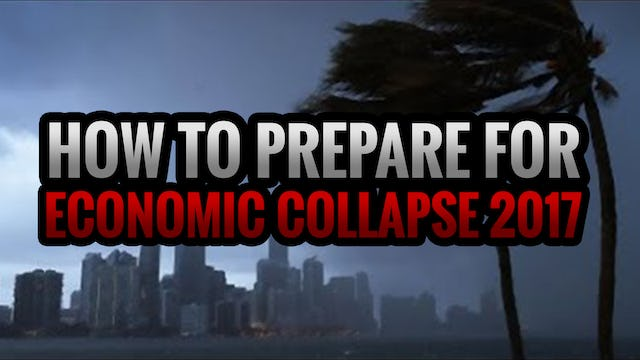How to Prepare for Economic Collapse 2017