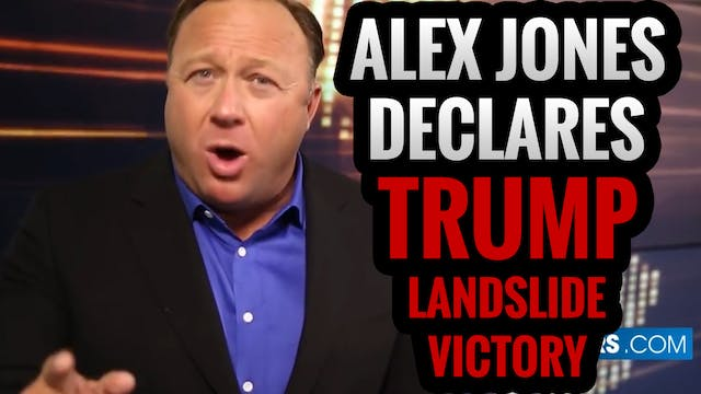 Alex Jones Declares Trump Landslide V...