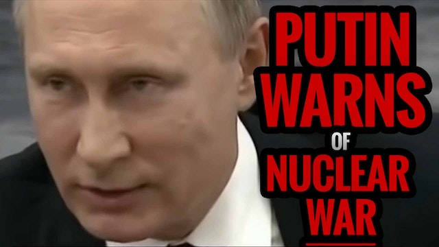 PUTIN WARNS OF NUCLEAR WAR
