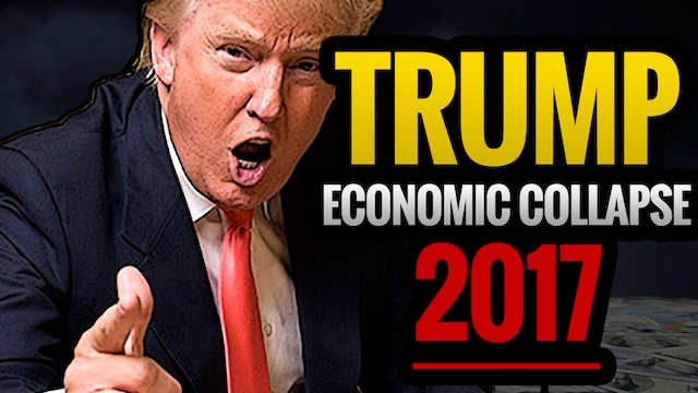 Donald Trump Economic Collapse 2017