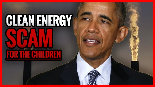 "Obama Clean Energy Plan ""SCAM"" is for..."