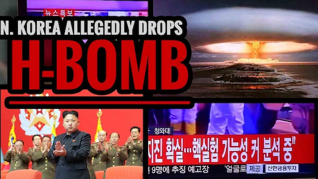 N. KOREA ALLEGEDLY DROPS H-BOMB