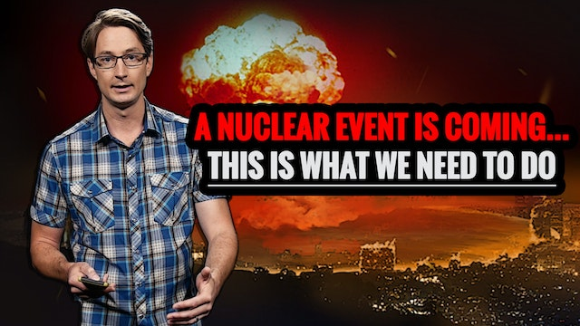 A NUCLEAR EVENT IS COMING... THIS IS ...