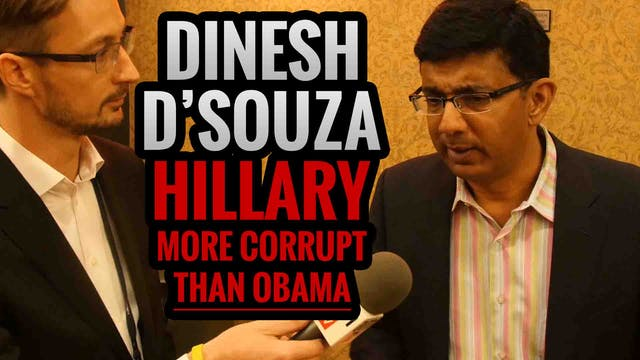 DINESH D'SOUZA: Hillary is more Corru...