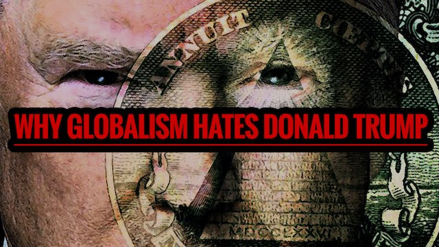 Why Globalism Hates Donald Trump