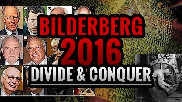 BILDERBERG 2016: Divide & Conquer