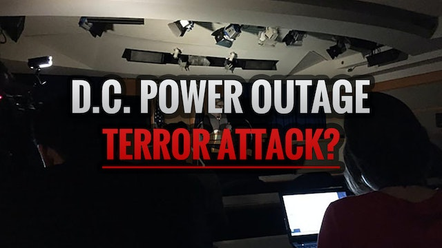 TERROR ATTACK: D.C. Power Outage High...