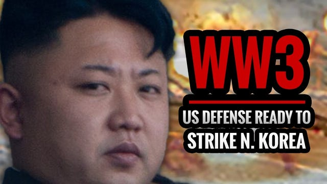 WW3 US DEFENSE READY TO STRIKE N. KOREA