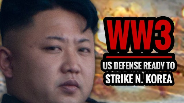 WW3 US DEFENSE READY TO STRIKE N. KOREA