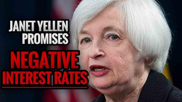 Janet Yellen Promises NEGATIVE Intere...