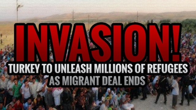 INVASION! TURKEY TO UNLEASH MILLIONS ...