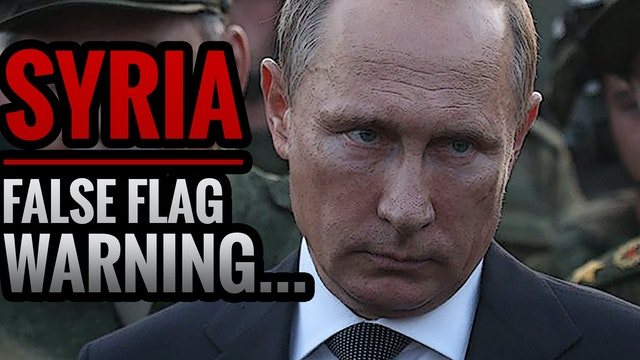 WW3: SYRIA FALSE FLAG WARNING
