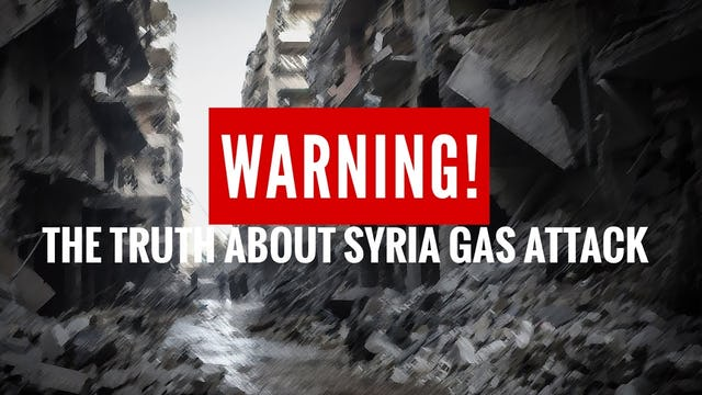 The TRUTH About the Syria Gas Attack