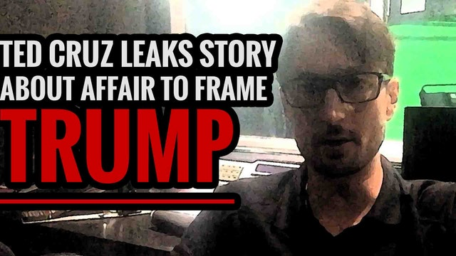 Ted Cruz Leaks Story About Affair to ...