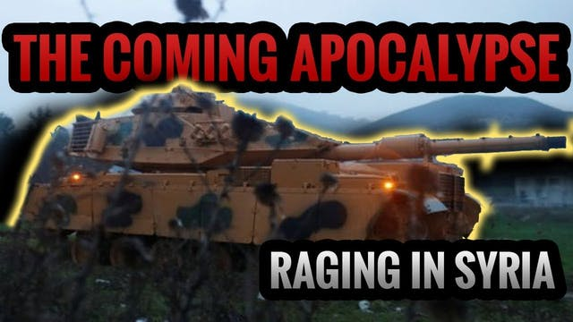 THE COMING APOCALYPSE RAGING IN SYRIA
