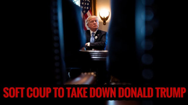 SOFT COUP TO TAKE DOWN DONALD TRUMP