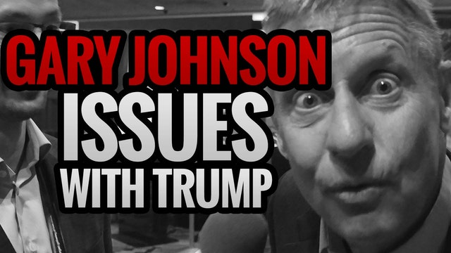 GARY JOHNSON: Issues with Trump