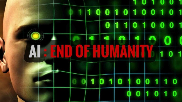 AI: End of Humanity