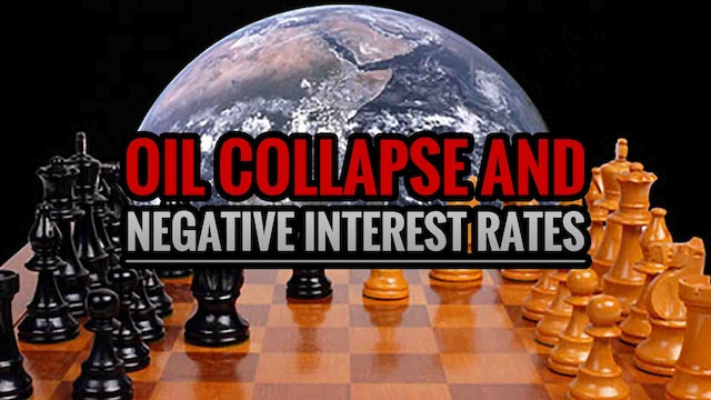 OIL COLLAPSE AND NEGATIVE INTEREST RATES