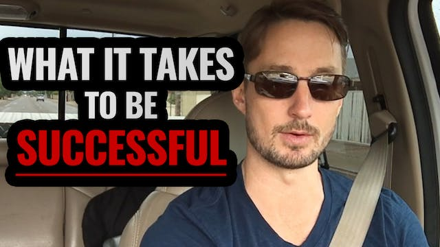 What it Takes to be SUCCESSFUL