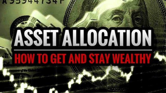 Asset Allocation: How to Get and Stay Wealthy