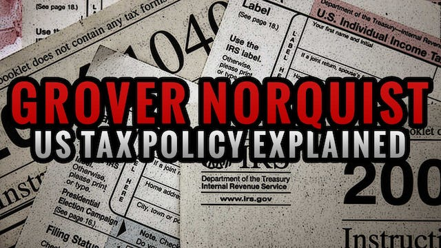 Grover Norquist - US Tax Policy Explained