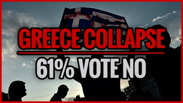 GREECE COLLAPSE: 61% Vote No to Euroz...
