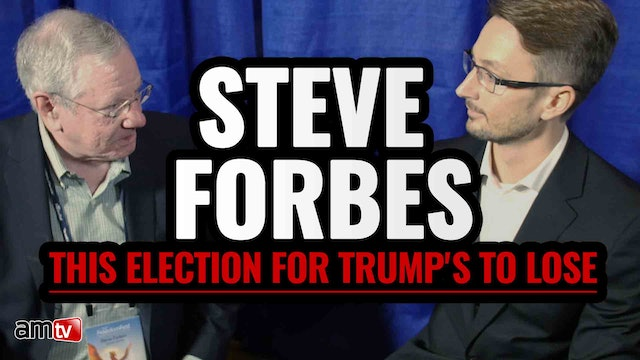 STEVE FORBES: This Election is for Trump's to Lose