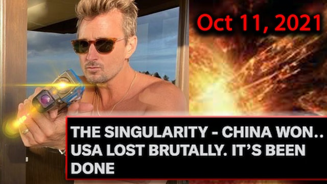 THE SINGULARITY - CHINA WON.. USA LOST BRUTALLY. IT'S BEEN DONE (Oct 11, 2021)