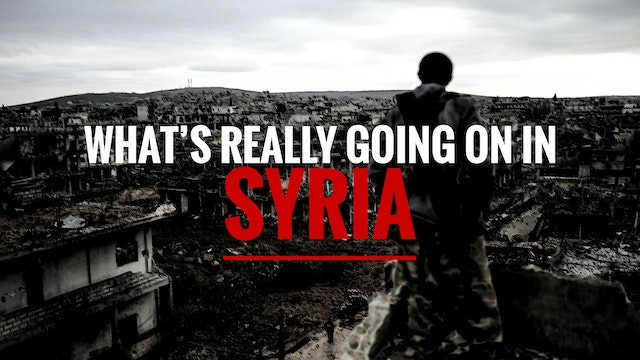 WHAT'S REALLY GOING ON IN SYRIA?