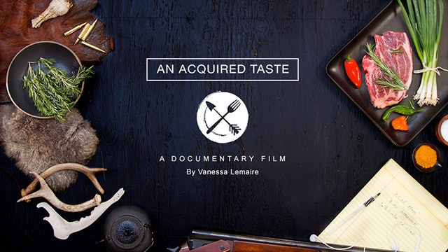 An Acquired Taste, Produced/Directed by Vanessa LeMaire