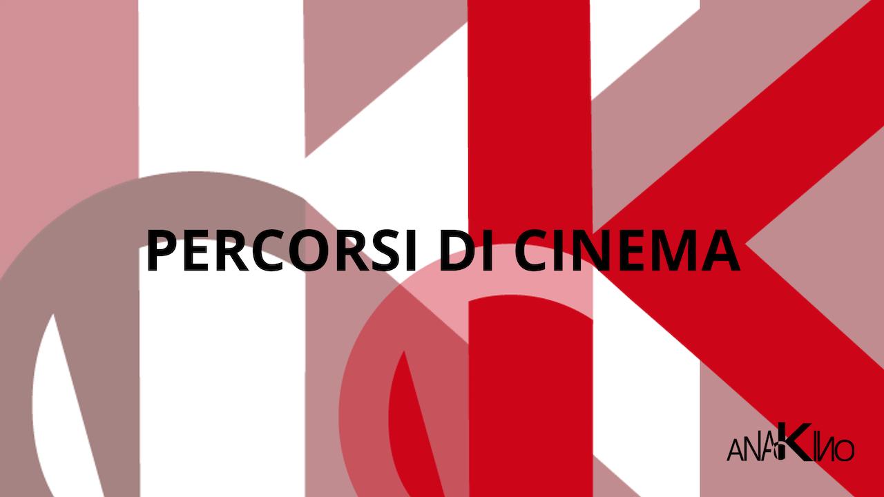 PERCORSI DI CINEMA
