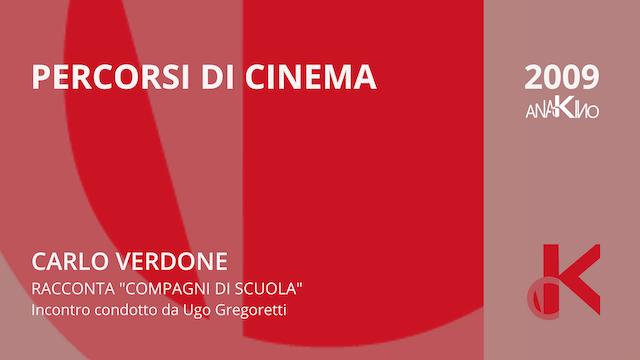 """Carlo Verdone racconta """"Compagni di scuola"""" - Percorsi di Cinema 2009"""