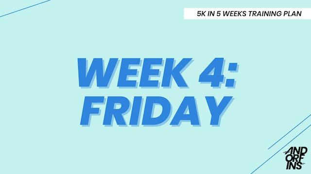 WEEK 4: FRIDAY