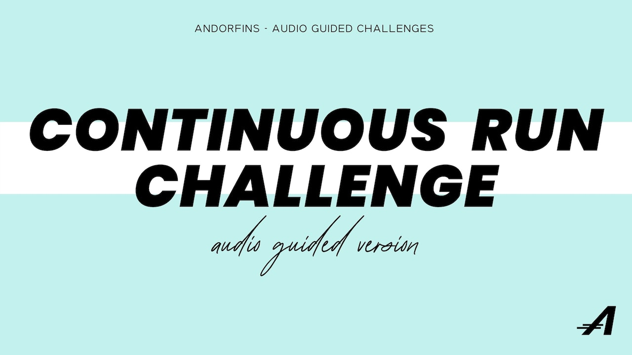 AUDIO GUIDED CONTINUOUS RUN CHALLENGE