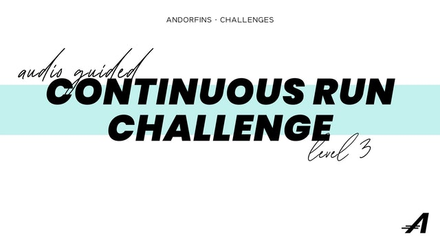 CONTINUOUS RUN CHALLENGE LEVEL 3 (Audio Guided Version)