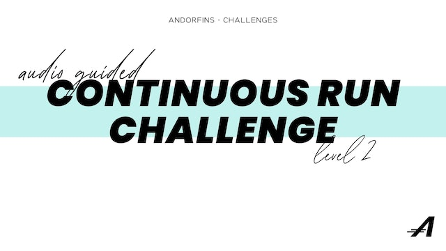 CONTINUOUS RUN CHALLENGE LEVEL 2 (Audio Guided Version)
