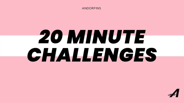 20 MINUTE CHALLENGES
