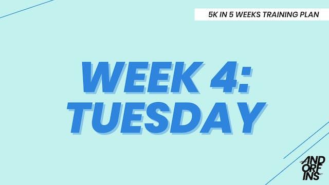 WEEK 4: TUESDAY