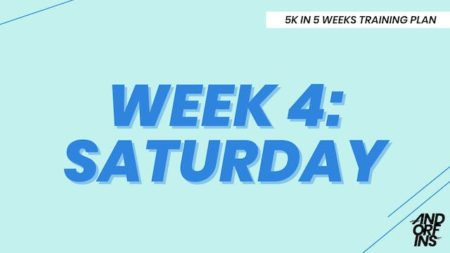 WEEK 4: SATURDAY