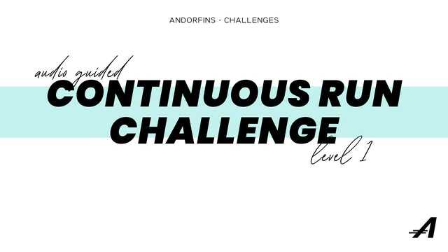 CONTINUOUS RUN CHALLENGE LEVEL 1 (Audio Guided Version)
