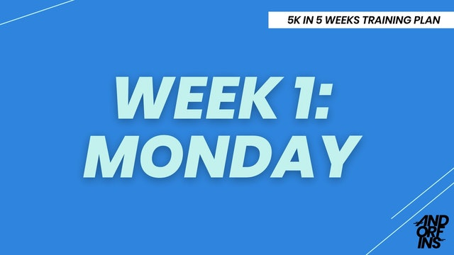 WEEK 1: MONDAY
