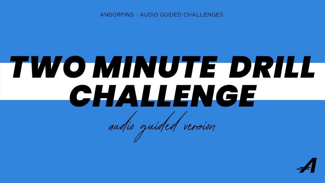 AUDIO GUIDED TWO MINUTE DRILL