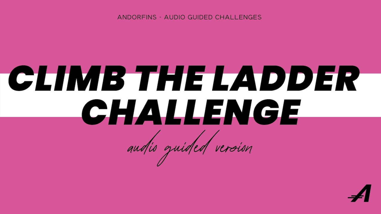AUDIO GUIDED VERSION CLIMB THE LADDER