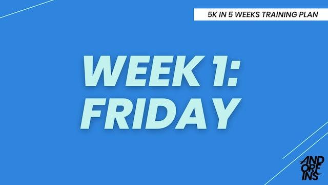WEEK 1: FRIDAY