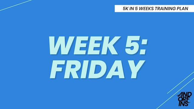 WEEK 5: FRIDAY