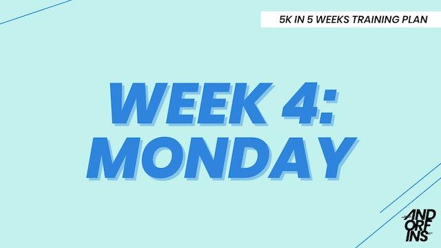 WEEK 4: MONDAY